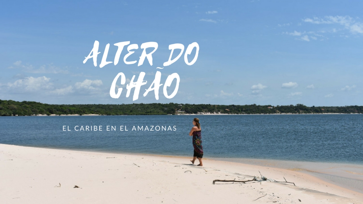 Alter do Chão: el caribe en el Amazonas