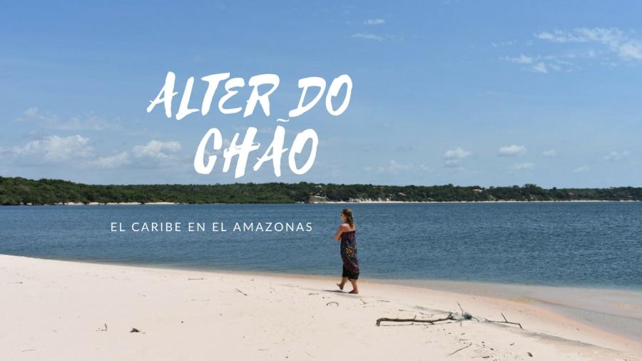 ALTER DO CHAO- caribe en el amazonas